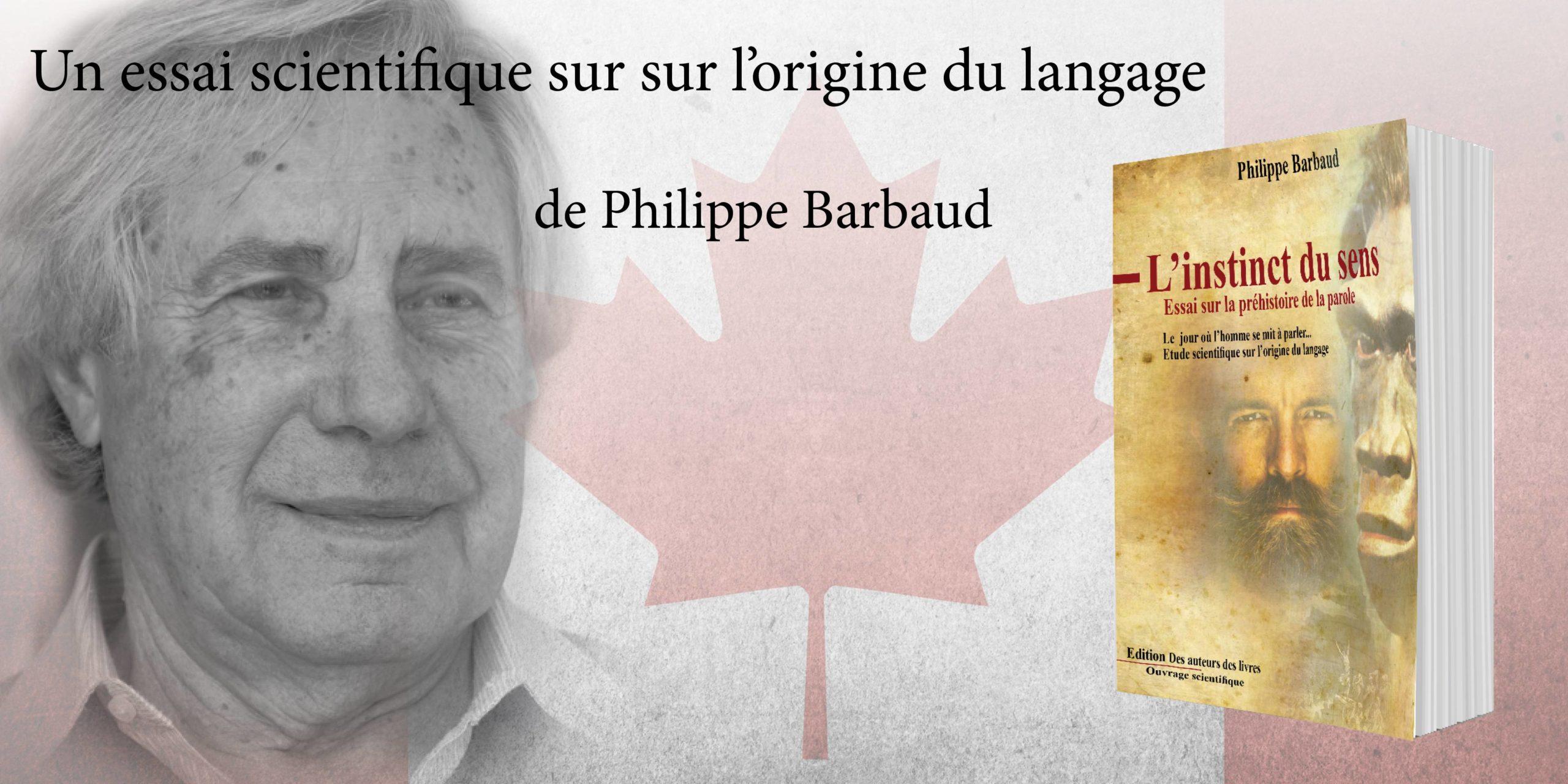 Littérature scientifique : L'instinct du sens – Essai sur la préhistoire de la parole par le linguiste Philippe Barbaud.
