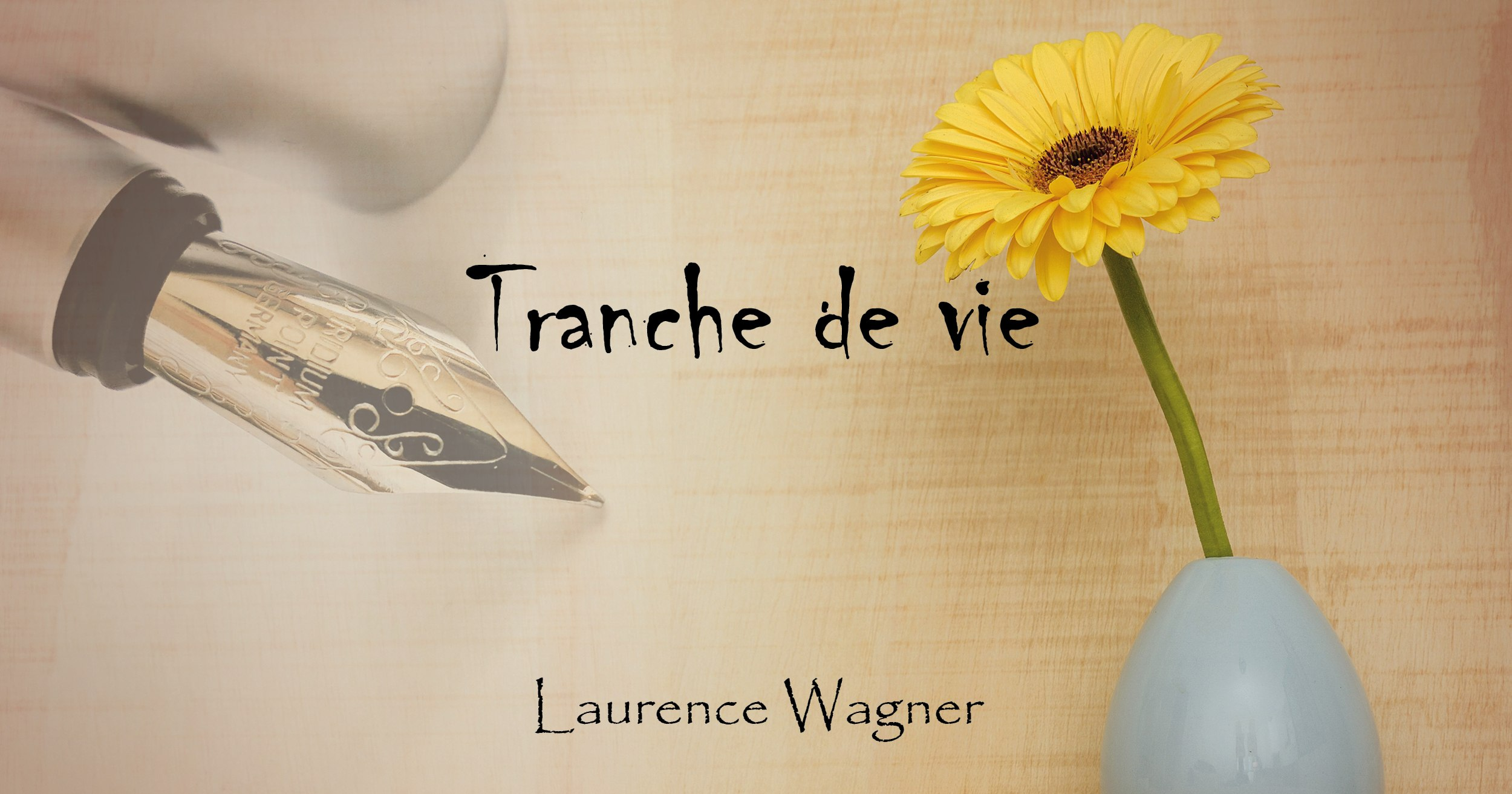 Tranche de vie – Laurence Wagner