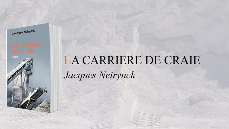 La carrière de craie un récit de Jacques Neirynck